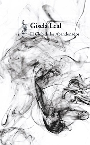 El Club de los Abandonados (Spanish Edition) by [Leal, Gisela]