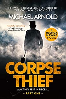 Corpse Thief: Joshua Hawke Thrillers #1 by [Arnold, Michael]