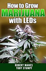In How to Grow Marijuana with LEDs, the authors provide a well-educated insight into the still-controversial world of LED grow lights.  Robert's 16+ years of solid state lighting design (Over 12 years designing effective grow lighting) and To...