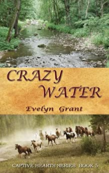 Crazy Water (Captive Hearts Book 5) by [Grant, Evelyn]