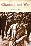 Churchill and War, Best, Geoffrey, 185285541X
