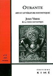 Otrante, N° 18, automne 2005 : Jules Verne et la veine fantastique