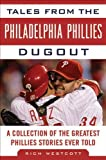 Tales from the Philadelphia Phillies Dugout, Rich Westcott, 1613210361