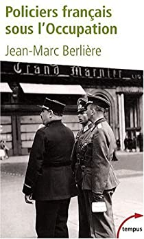 Policiers français sous l'Occupation par Berlière