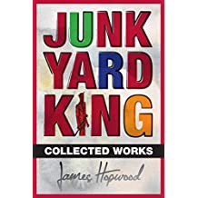 Junk Yard King: Collected Works
