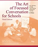The Art of Focused Conversation for Schools, Jo Nelson, 149170361X