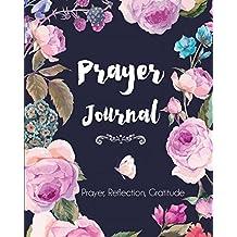 Prayer Journal: Prayer, Reflection, Gratitude (Prayer Journals)
