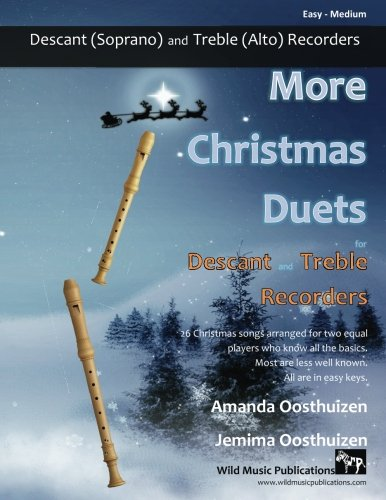 More Christmas Duets for Descant and Treble Recorders: 26 Christmas songs arranged especially for two equal players who know all the basics. Most are less well-known, all are in easy keys. (Duet Trumpet Christmas Flute)