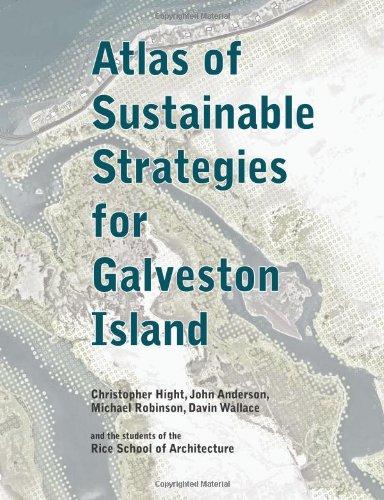 Atlas Of Sustainable Strategies For Galveston Island