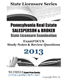 Pennsylvania Real Estate SALESPERSON and BROKER State Licensure Examination ExamFOCUS Study Notes and Review Questions 2013, ExamREVIEW, 1490461841