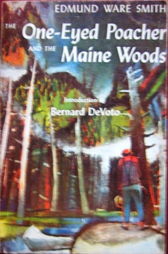 The one-eyed poacher and the Maine woods. (The One Eyed Poacher And The Maine Woods)
