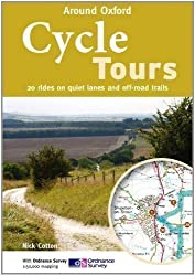 Cycle Tours Around Oxford: 20 Rides on Quiet Lanes and Off-road Trails by Cotton, Nick (2011)