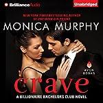Crave: Billionaire Bachelors Club, Book 1   Monica Murphy