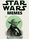 STAR WARS: Fresh Star Wars Memes 2017! Joke Book – The Force Awakens, Leia, Phasma, Rogue One, Thrawn & More!: [Unofficial] Funny Memes, Dank Memes, Memes ... Kids, Memes Free, Memes xl, Pikachu Books