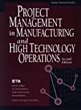 Project Management in Manufacturing and High Technology Operations, Second Edition
