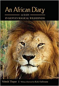 An African Diary: 12 Days In Kenya'S Magical Wilderness With An Afterword By Kuki Gallmann 1st Edition price comparison at Flipkart, Amazon, Crossword, Uread, Bookadda, Landmark, Homeshop18
