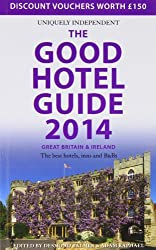 The Good Hotel Guide 2014: Great Britain & Ireland