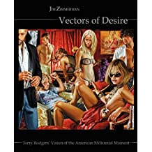 Vectors of Desire: Terry Rodgers' Vision of the American Millennial Moment by Jim Zimmerman (2004-09-03)