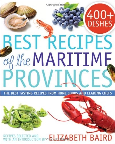Best Recipes of the Maritime Provinces: The best tasting recipes from home cooks and leading chefs pdf epub