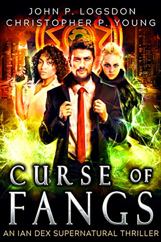 Curse of Fangs: An Ian Dex Supernatural Thriller Book 6 (Las Vegas Paranormal Police Department)