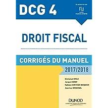 DCG 4 - Droit fiscal 2017/2018 - 11e éd. : Corrigés du manuel (French Edition)