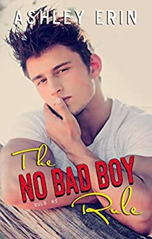 The No Bad Boy Rule (Rule #2) by [Erin, Ashley]