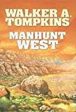 Manhunt West, Walker A. Tompkins, 158547424X