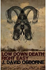 Low Down Death Right Easy by J. David Osborne (2013-02-13) Paperback