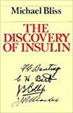 The Discovery of Insulin by Bliss Michael (1984-10-15) Paperback