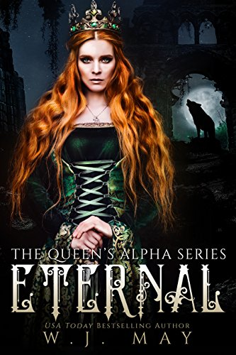 Eternal: Fae Paranormal Romance (The Queen's Alpha Series Book 1) by [May, W.J.]