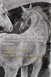 An Eclectic Collage: Volume 4: For the Love of Animals