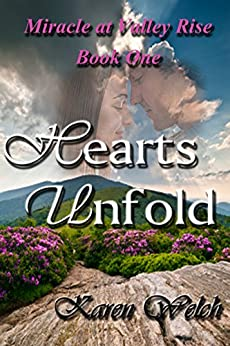 Hearts Unfold (Miracle at Valley Rise Book 1) by [Welch, Karen]