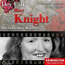 Die schwarze Köchin: Der Fall Katherine Mary Knight
