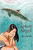 Captive Angel, Jerry Smith, 0595313159