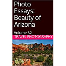 Photo Essays: Beauty of Arizona: Volume 32