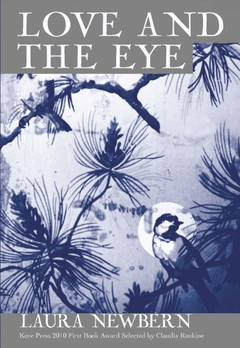 Love and the Eye (Kore Press First Book Award for Poetry)