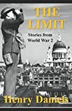 The Limit: Stories from World War 2