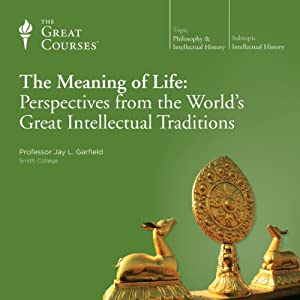 The Meaning of Life: Perspectives from the World's Great Intellectual Traditions Lecture