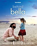 Behind Bella : Making Something Beautiful for Life, Drake, Tim, 1586172786