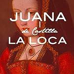 Juana I de Castilla La Loca [Joanna of Castile the Mad] |  Online Studio Productions