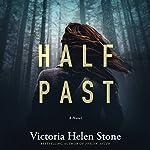Half Past: A Novel | Victoria Helen Stone