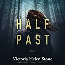 Half Past: A Novel Audiobook by Victoria Helen Stone Narrated by Emily Sutton-Smith