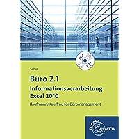 Büro 2.1 - Informationsverarbeitung Excel 2010: Kaufmann/Kauffrau für Büromanagement