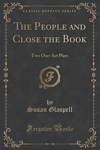 The People and Close the Book: Two One-Act Plays (Classic Reprint)