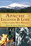 Apache Legends & Lore of Southern New Mexico: From the Sacred Mountain (American Heritage)