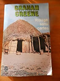 Voyage sans cartes par Graham Greene