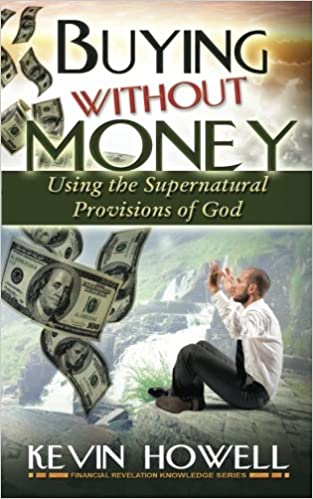 Buying Without Money: Using the Supernatural Provisions of God