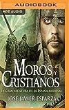 img - for Moros y cristianos: La gran aventura de la Espa a medieval (La Reconquista) (Spanish Edition) book / textbook / text book