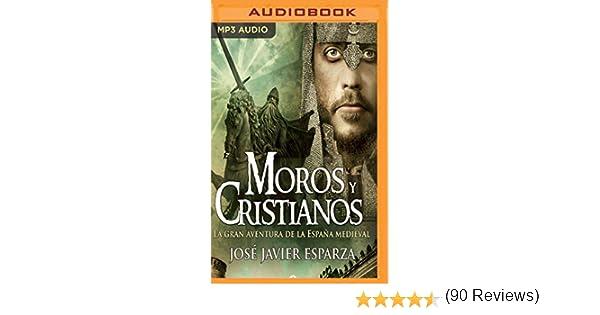 Moros y Cristianos: La Gran Aventura de la Espana Medieval La ...