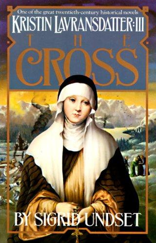 The Cross: Kristin Lavransdatter, Vol. 3 (The Kristin Lavransdatter Trilogy)